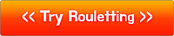 Try Rouletting